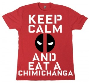 Keep Calm and Eat a Chimichanga